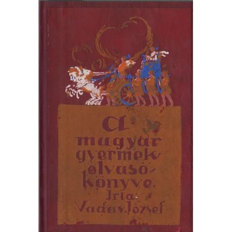 A magyar gyermek olvasó könyve (1-2. kötet egyben)