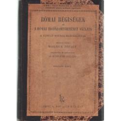 Római régiségek és római irodalomtörténet vázlata a tanuló ifjúság használatára