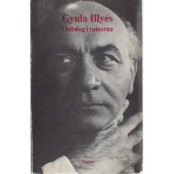 Illyés Gyula : Ordning i ruinerna (emigráns)
