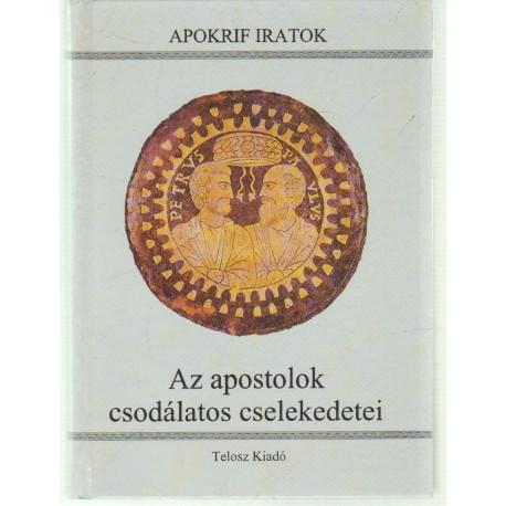 Az apostolok csodálatos cselekedetei (Apokrif iratok)