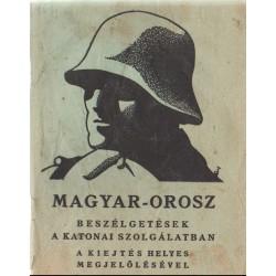 Magyar-orosz beszélgetések a katonai szolgálatban