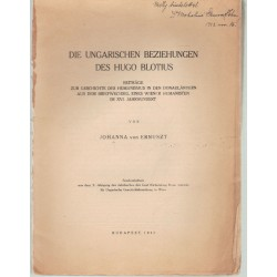 Die Ungarischen Beziehungen Des Hugo Blotius (dedikált)