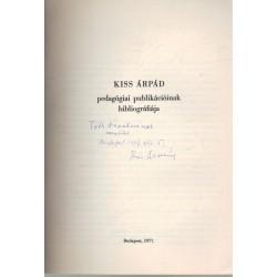 Kiss Árpád pedagógiai publikációinak bibliográfiája (dedikált)
