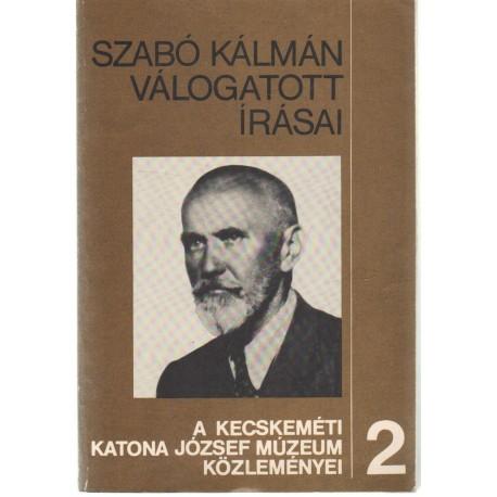 Szabó Kálmán válogatott írásai