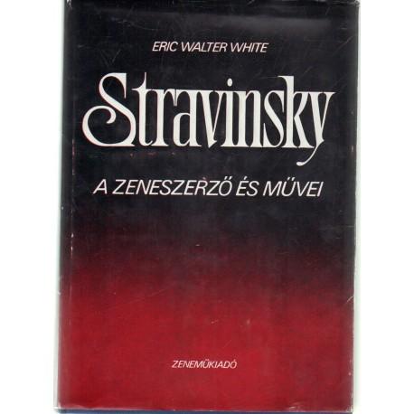 Stravinsky. a zeneszerző és művei