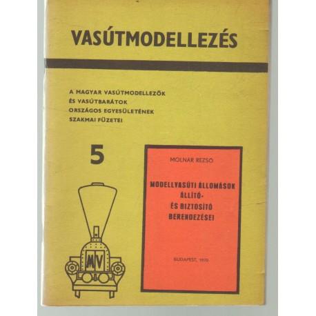 Modellvasúti állomások állító-és biztosító berendezései