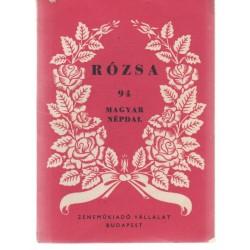 Rózsa- 94 magyar népdal