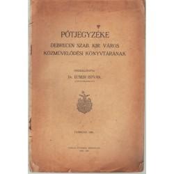 Pótjegyzéke Debrecen szab. Kir. város közművelődési könyvtárának