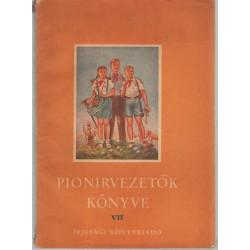 Pionirvezetők könyve VII.