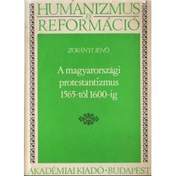 A magyarországi protestantizmus 1565-től 1600-ig