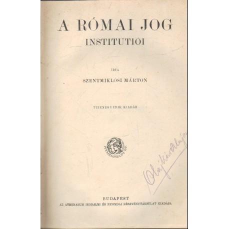 A római jog institutiói - A magyarországi egyházak alkotmányának és közigazgatási jögának rövid foglalata