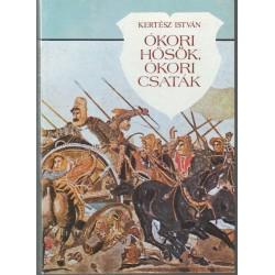 Ókori hősök, ókori csaták