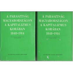 A parasztság Magyarországon a kapitalizmus korában I-II. 1848-1914
