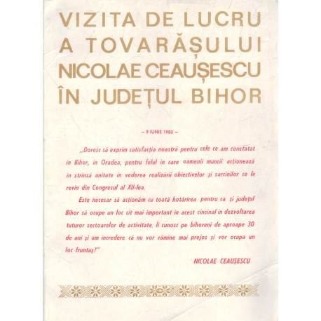 Vizita de lucru a tovarăşului Nicalae Ceauşescu ĭn judeţul Bihor