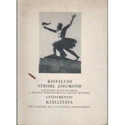 Kisfaludi-Strobl Zsigmond gyűjteményes kiállítása