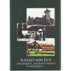 Kaszó 600 éve