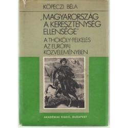 """""""Magyarország a kereszténység ellensége"""""""
