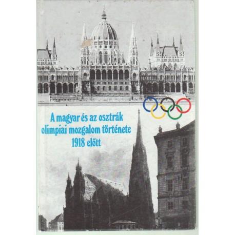 A magyar és az osztrák olimpiai mozgalom története 1918 előtt