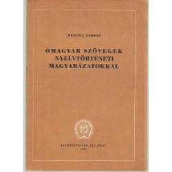 Ómagyar szövegek nyelvtörténeti magyarázatokkal