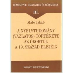 A nyelvtudomány (vázlatos) története az ókortól a 19. század elejéig