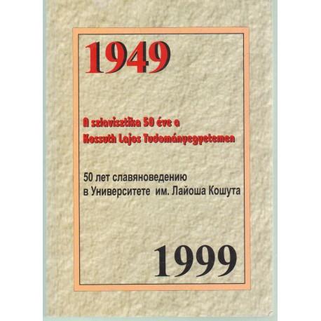 A szlavisztika 50 éva a Kossuth Lajos Tudományegyetemen