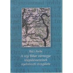 A régi Bihar vármegye településneveinek nyelvészeti vizsgálatok
