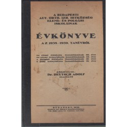 A budapesti Aut. Orth. Izr. Hitközösség elemi- és polgári iskoláinak évkönyve 1938-1939