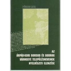 Az Árpád-kori Borsod és Bodrog vármegye településneveinek nyelvészeti elemzése