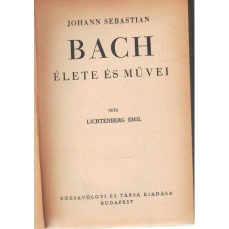 Johann Sebastian Bach élete és művei