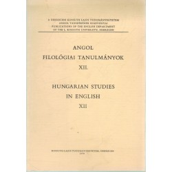 Angol filológiai tanulmányok XII. - Hungarian studies in English XII.