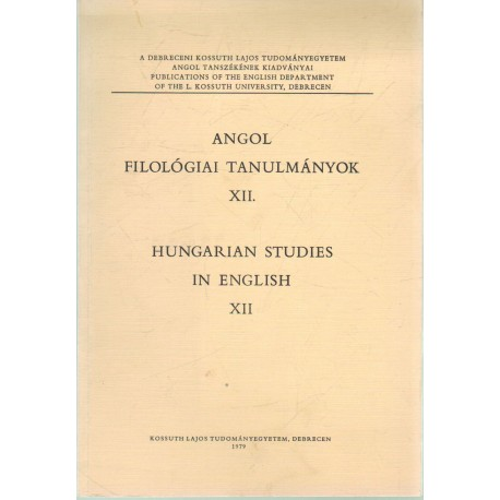 Angol filológiai tanulmányok XII. - Hungarian studies in English XII.