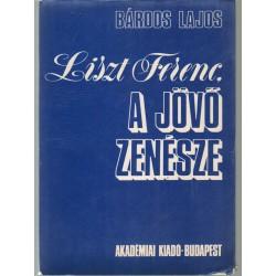 Liszt Ferenc, a jövő zenésze