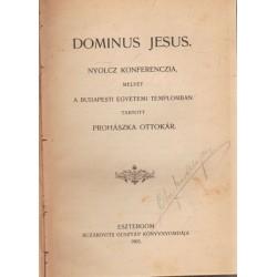 Dominus Jesus - Dr. Prohászka Ottokár konferencia-beszédei