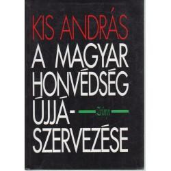 A Magyar Honvédség újjászervezése