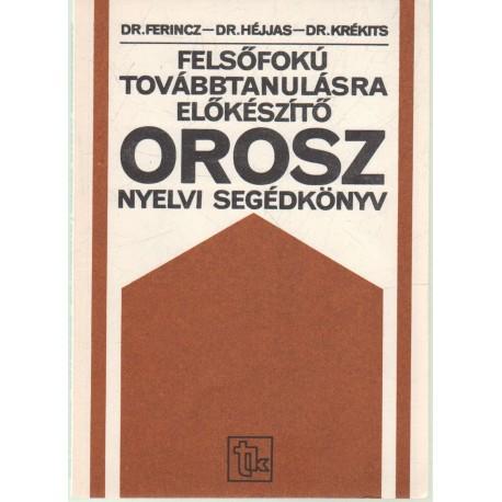 Felsőfokú továbbtanulásr előkészítő orosz nyelvi segédkönyv