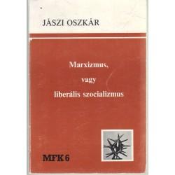 Marxizmus, vagy liberális szocializmus