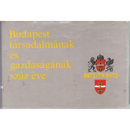 Budapest társadalmának és gazdaságának száz éve 1872/73-1972