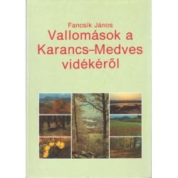 Vallomások a Karancs-Medves vidékéről