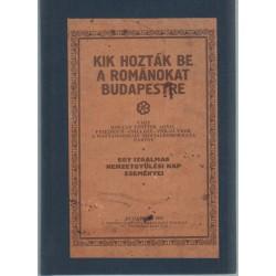 Kik hozták be a románokat Budapestre