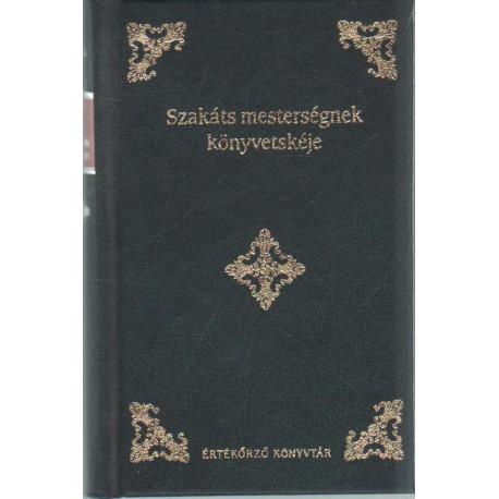 Szakáts mesterségnek könyvetskéje (reprint)