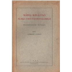 Mária királynő alakja a magyar irodalomban