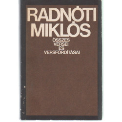 Radnóti Miklós összes versei és versfordításai