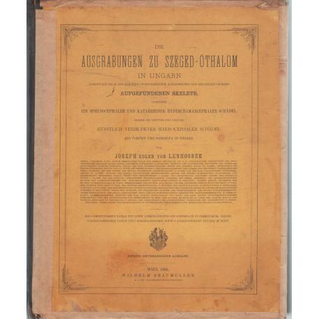 Der Ausgrabungen zu Szeged-Öthalom in Ungarn 1886