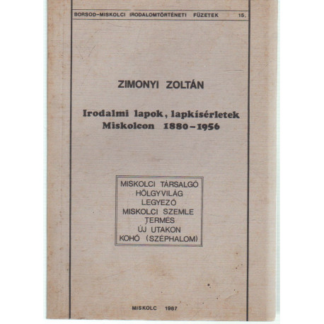Irodalmi lapok,lapkísérletek Miskolcon 1880-1956 dedikált!