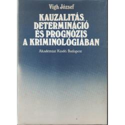 Kauzalitás, determináció és prognózis a kriminológiában