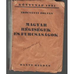 Magyar régiségek és furcsaságok