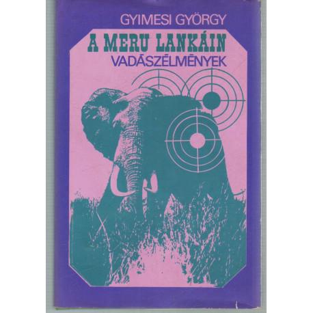 A Meru lankáin vadásznélmények