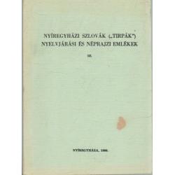 Nyíregyházi szlovák (tirpák) nyelvjárási és néprajzi emlékek III.