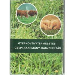 Gyepnövénytermesztés- Gyeptakarmány- Hasznosítás