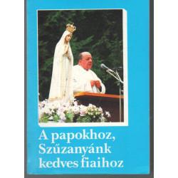 A papokhoz, Szűzanyánk kedves fiaihoz